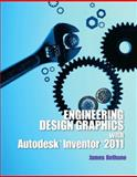 Engineering Design Graphics with Autodesk Inventor 2011, Bethune, James D., 0132735946