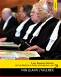 Law among Nations : An Introduction to Public International Law, von Glahn, Gerhard and Taulbee, James Larry, 0205855946