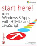 Build Windows 8 Apps with HTML5 and JavaScript, Esposito, Dino and Esposito, Francesco, 0735675945