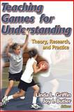 Teaching Games for Understanding, Linda L. Griffin and Joy E. Butler, 0736045945