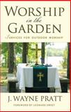 Worship in the Garden, J. Wayne Pratt, 1426765940