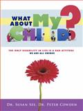 What about my Child?, Susan Sze and Peter Cowden, 1426905947