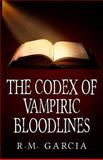 The Codex of Vampiric Bloodlines, R Garcia, 1479165948