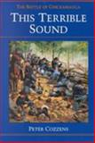 This Terrible Sound : The Battle of Chickamauga, Cozzens, Peter, 0252065948