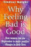 Why Feeling Bad Is Good, Lindsay Knight, 0340625945