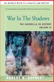 War in the Shadows Vol. II : The Guerrilla in History, Asprey, Robert B., 0595225942