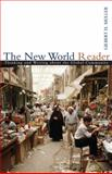 The New World Reader : Thinking and Writing about the Global Community, Muller, Gilbert H., 0618395946