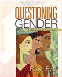 Questioning Gender : A Sociological Exploration, Ryle, Robyn, 1412965942