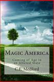 Magic America, C. E. Medford, 1500385948