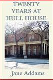 Twenty Years at Hull House, Jane Addams, 161720594X