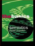 Semiotics : The Basics, Chandler, Daniel, 0415265940