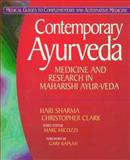 Contemporary Ayurveda : Medicine and Research in Maharishi Ayur-Veda, Sharma, Hari M. and Clark, Christopher, 0443055947