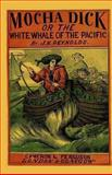 Mocha Dick: or the White Whale of the Pacific, J. Reynolds, 0615795943