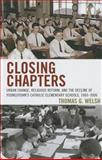 Closing Chapters : Urban Change, Religious Reform, and the Decline of Youngstown's Catholic Elementary Schools, 1960-2006, Welsh, Thomas G., 0739165941