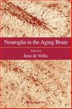 Neuroglia in the Aging Brain, , 0896035948