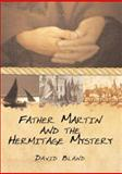 Father Martin and the Hermitage Mystery, Bland, David, 1857565940