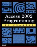 Access 2002 Programming by Example, Villareal, Bob, 0789725940