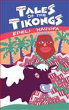 Tales of the Tikongs, Epeli Hau'ofa, 0824815947