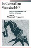 Is Capitalism Sustainable?, Martin O'Connor, 0898625947
