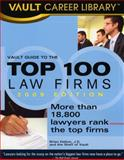Vault Guide to the Top 100 Law Firms, 2009 Edition, Brian Dalton, 1581315945