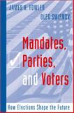Mandates, Parties, and Voters : How Elections Shape the Future, Fowler, James H. and Smirnov, Oleg, 1592135943