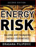 Energy Risk : Valuing and Managing Energy Derivatives, Pilipovic, Dragana, 0071485945