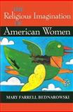 The Religious Imagination of American Women 9780253335944