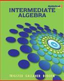Intermediate Algebra, Trigsted, Kirk and Gallaher, Randall, 0321645944