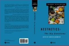 Aesthetics : The Big Questions, Korsmeyer, Carolyn, 0631205942