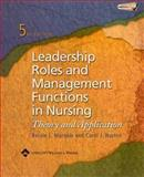 Leadership Roles and Management Functions in Nursing : Theory and Application, Marquis, Bessie L. and Huston, Carol J., 078179594X