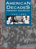 American Decades Primary Sources : 1960-1969, Cynthia Rose, 0787665940