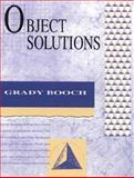 Object Solutions : Managing the Object-Oriented Project, Booch, Grady, 0805305947