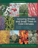 Growing Shrubs and Small Trees in Cold Climates, Debbie Lonnee and Nancy Rose, 0816675945