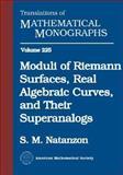 Moduli of Riemann Surfaces, Real Algebraic Curves, and Their Superanalogs, Natanzon, S. M., 0821835947