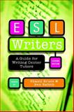 ESL Writers, Second Edition : A Guide for Writing Center Tutors, Rafoth, Ben and Bruce, Shanti, 0867095946