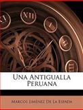Una Antigualla Peruan, Marcos Jimnez De La Espada and Marcos Jiménez De La Espada, 1148085947