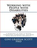 Working with People with Disabilities, Gini Graham Scott, 147769594X