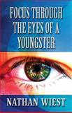 Focus Through the Eyes of a Youngster, Nathan Wiest, 1630045942