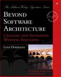 Beyond Software Architecture : Creating and Sustaining Winning Solutions, Hohmann, Luke, 0201775948