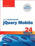 Sams Teach Yourself jQuery Mobile in 24 Hours, Phillip Dutson, 0672335948