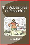 The Adventures of Pinocchio, C. Collodi, 149540594X