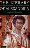 The Library of Alexandria : Centre of Learning in the Ancient World, , 1850435944