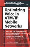 Optimizing Voice in ATM/IP Mobile Networks, Bates, Juliet, 0071395946