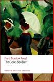 The Good Soldier, Ford Madox Ford and Max Saunders, 0199585946