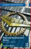 Regional Development Banks : Lending with a Regional Flavor, Strand, Jonathan, 0415775949