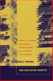 Cultural Trauma and Collective Identity, Alexander, Jeffrey C. and Eyerman, Ron, 0520235940
