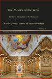 The Monks of the West : From St. Benedict to St. Bernard, Montalembert, Charles Forbes, 1593335946