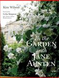 In the Garden with Jane Austen, Kim Wilson, 071122594X