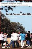 Yuchi Ceremonial Life, Jason Baird Jackson and Jason Jackson, 0803225946