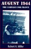 August 1944, Robert A. Miller, 0891415947